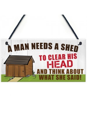 Man Needs A Shed Man Cave Garage Home Bar Pub Hanging Plaque