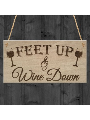 Feet Up Wine Down Alcohol Relaxation Friendship Hanging Plaque