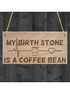 Birth Stone Coffee Bean Caffiene Lover Friend Hanging Plaque