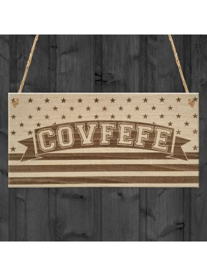 Covfefe Funny Gift Donald Trump President USA Hanging Plaque