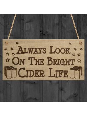 Bright Cider Life Funny Alcohol Man Cave Pub Gift Hanging Plaque