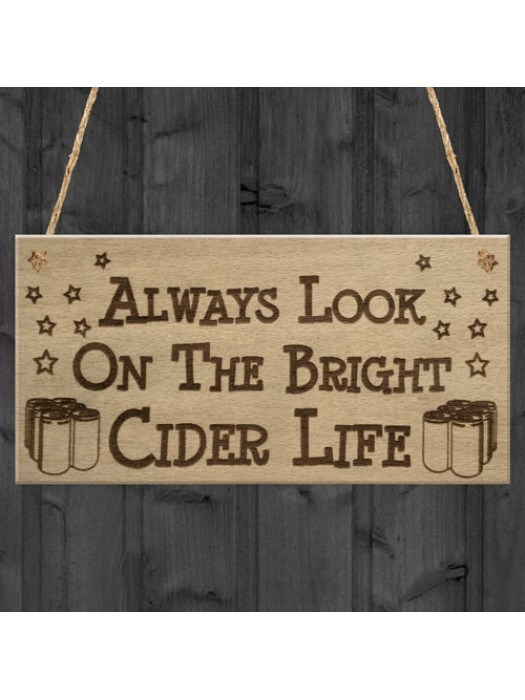 Bright Cider Life Funny Alcohol Man Cave Pub Gift Hanging Plaque