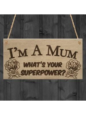SuperPower Mum Funny Best Mother Home Garden Gift Hanging Plaque
