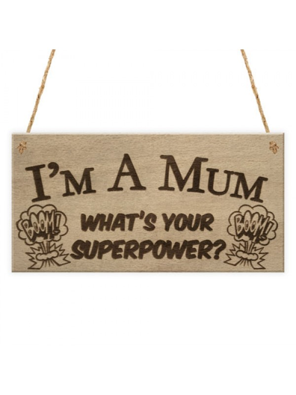 SuperPower Mum Funny Best Mother Home Garden Gift Hanging Plaque