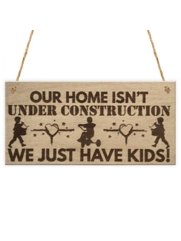 We Have Kids Funny Parenting Home Parent Children Hanging Plaque