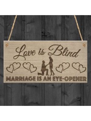 Love Is Blind Marriage Funny Wedding Gift Married Hanging Plaque