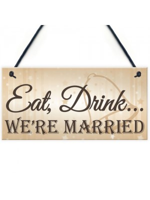 Shabby & Chic Wedding Sign Eat Drink Married Bride Groom Plaque