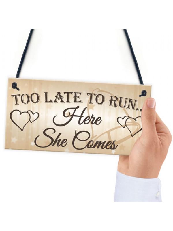 Shabby & Chic Wedding Sign Late Run Bride Groom Present Plaque