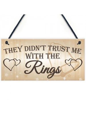 Shabby & Chic Wedding Sign Trust Me Rings Pageboy Bestman Plaque