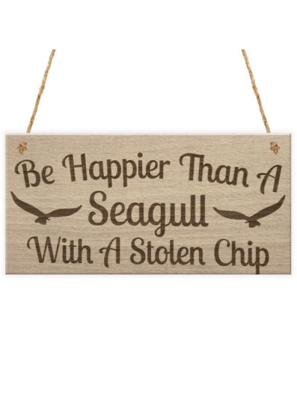Happier Seagull Funny Inspiring Friendship Gift Hanging Plaque