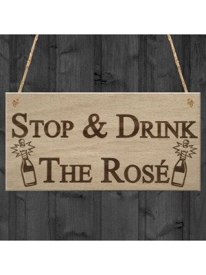 Stop Drink Rose Funny Wine Alcohol Friendship Bar Hanging Plaque