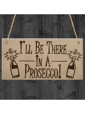 In A Prosecco Funny Wine Alcohol Friendship Gift Hanging Plaque