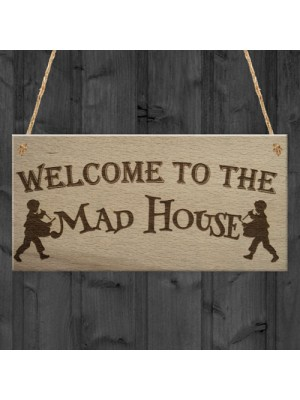 Mad House Funny Home Decor Gift Friendship Door Hanging Plaque