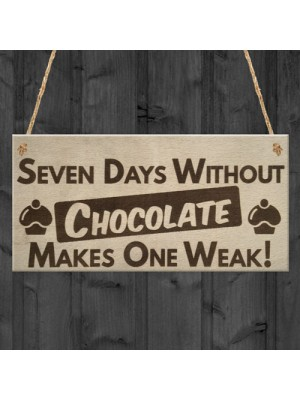 Chocolate Weak Funny Friendship Best Friend Gift Hanging Plaque