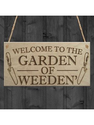 Garden Of Weeden Funny Gardening Shed Allotment Hanging Plaque