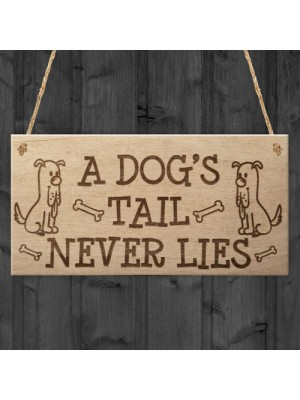 Dog's Tail Never Lies Pet Lover Animal Dog Gift Hanging Plaque