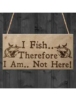 Fish Not Here Gone Fishing Funny Fisherman Gift Hanging Plaque