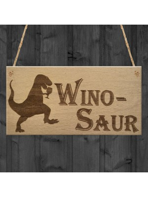 Winosaur Funny Wine Alcohol Friendship Home Gift Hanging Plaque