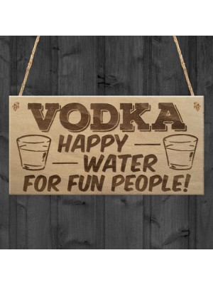 Vodka Happy Water Funny Alcohol Man Cave Friend Hanging Plaque