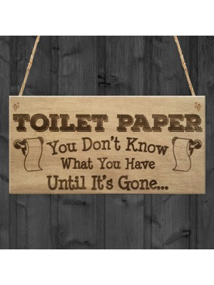 Toilet Paper Gone Funny Bathroom Toilet Friend Hanging Plaque