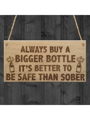 Safe Than Sober Funny Alcohol Man Cave Friend Hanging Plaque