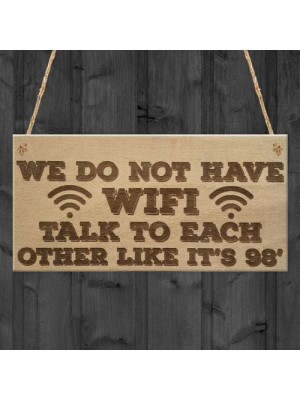 No Wifi Talk 98 Funny Bar Restaurant Pub Hotel Hanging Plaque