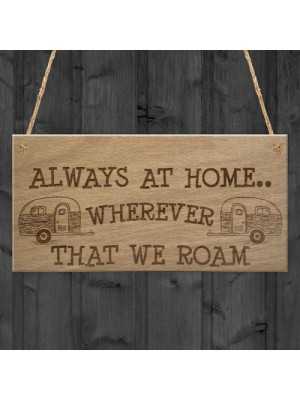 Always At Home Caravan Motorhome Camping Camper Hanging Plaque