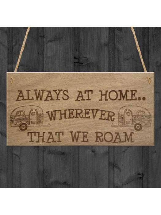 Always At Home Caravan Motorhome Camping Camper Hanging Plaque