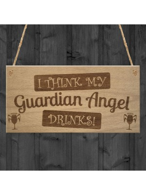 Guardian Angel Drinks Funny Alcohol Friendship Hanging Plaque