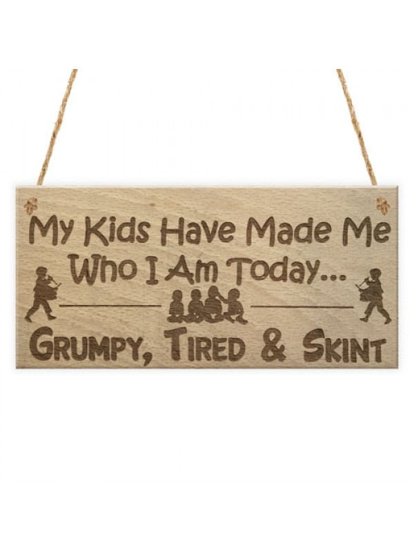 Grumpy Tired Skint Funny Parenting Children Gift Hanging Plaque