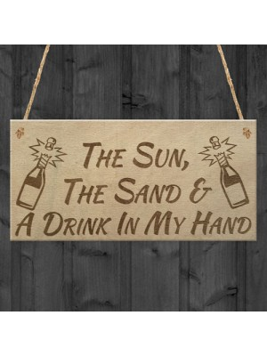 Sun Sand Drink Beach Alcohol Friendship Home Gift Hanging Plaque