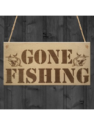 Gone Fishing Dad Fisherman Grandad Friends Gift Hanging Plaque