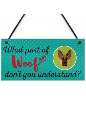 Woof Dont Understand Funny Dog Lover Friendship Hanging Plaque
