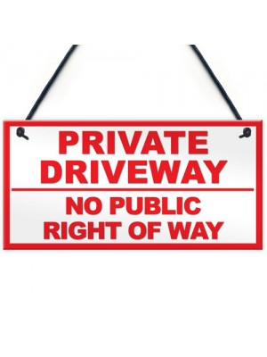 PRIVATE DRIVEWAY NO PUBLIC RIGHT OF WAY Outdoor Hanging Plaque