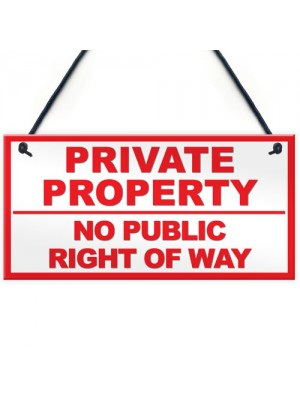 PRIVATE PROPERTY NO PUBLIC RIGHT OF WAY Outdoor Hanging Plaque