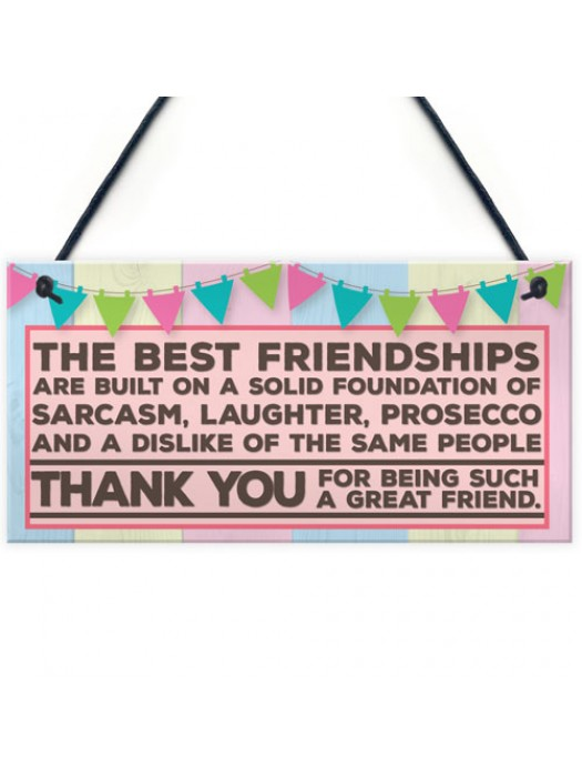 Friendship Prosecco Funny Alcohol Best Friend Hanging Plaque