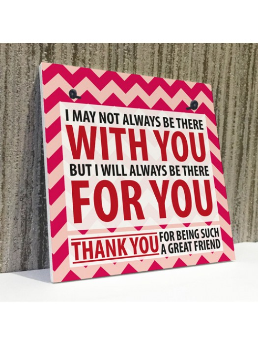 Be There For You Friendship Best Friend Home Gift Hanging Plaque