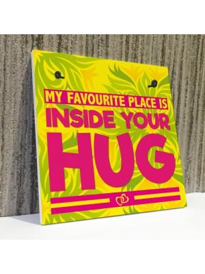 Favourite Place Hug Love Boyfriend Partner Gift Hanging Plaque