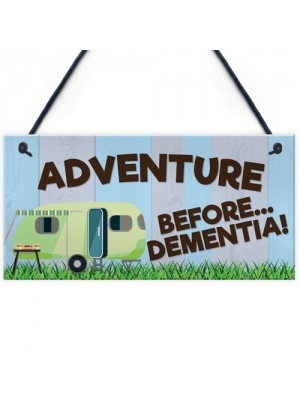 Adventure Before Dementia Novelty Hanging Plaque Retirement Gift