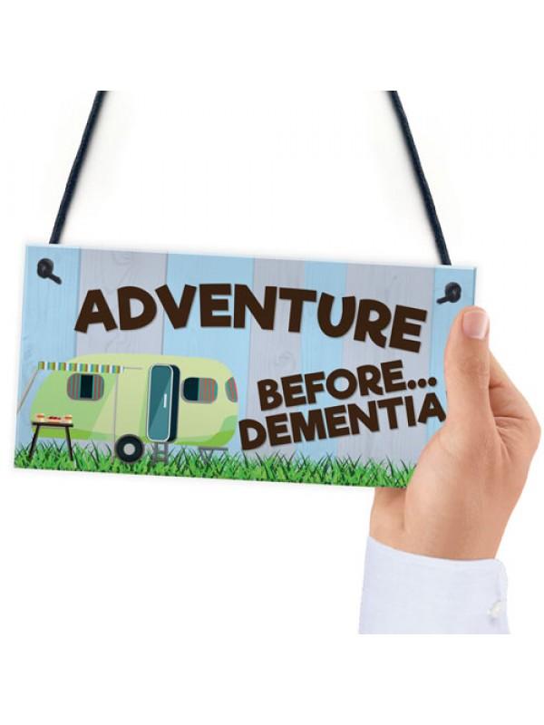 Adventure Before Dementia Novelty Hanging Plaque Retirement Gift