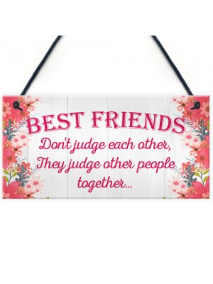 Best Friends Judge Others Friendship Love Gift Hanging Plaque