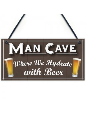 Man Cave Hydrate Beer Alcohol Funny Home Bar Gift Hanging Plaque