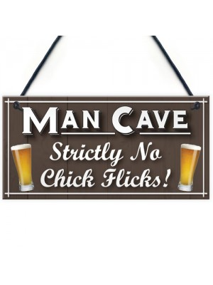 Man Cave No Chick Flicks Funny Husband Gift Beer Hanging Plaque