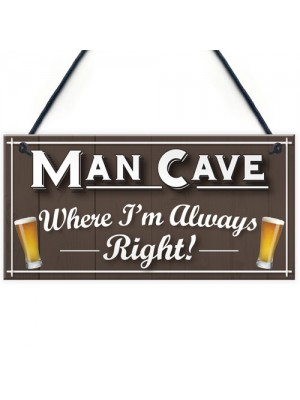 Man Cave Always Right Funny Home Bar Husband Gift Hanging Plaque