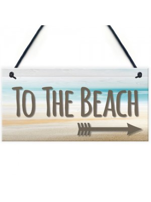 To The Beach Arrow Nautical Seaside Marine Theme Hanging Plaque