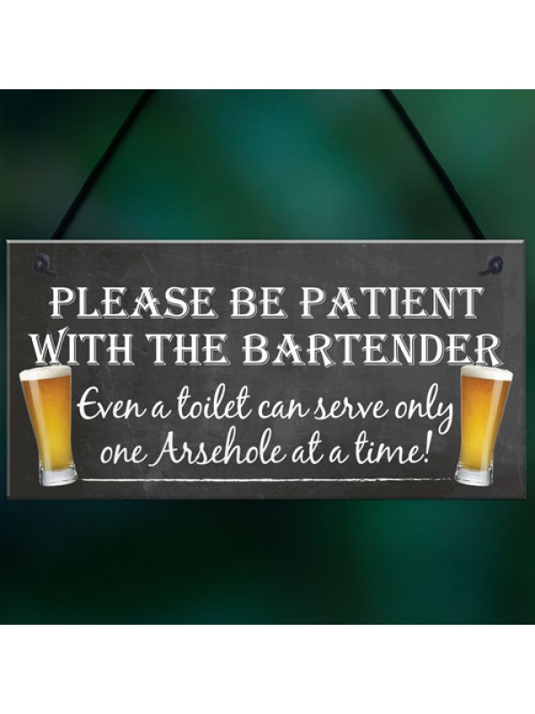 Patient Bartender Funny Pub Landlord Alcohol Gift Hanging Plaque