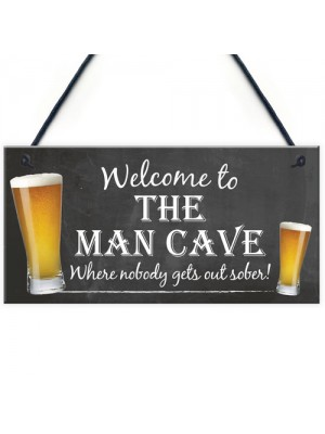 Man Cave Sober Funny Alcohol Home Bar Shed Gift Hanging Plaque