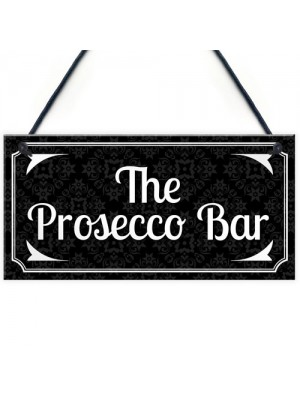 The Prosecco Bar Vintage Wall Plaque Sign Home Bar Gift Man Cave