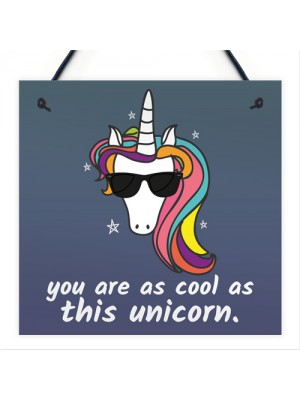 You Are As Cool As This Unicorn Hanging Art Plaque Girls Gift