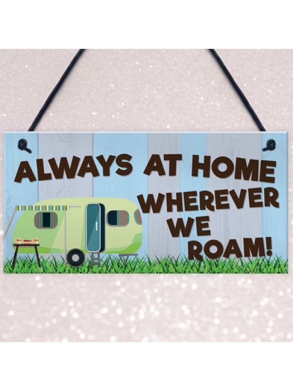 Funny Always At Home Caravan Hanging Plaque Holiday Sign Gift